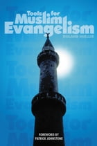 Tools for Muslim Evangelism by Roland Muller