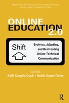 Online Education 2.0: Evolving, Adapting, and Reinventing Online Technical Communication by Kelli Cargile Cook