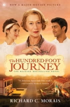 The Hundred-Foot Journey: A Novel by Richard C. Morais