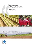 OECD Review of Agricultural Policies: Israel 2010 by Collective