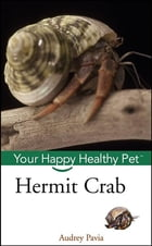 Hermit Crab: Your Happy Healthy Pet by Audrey Pavia