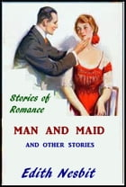Man and Maid: And Other Stories by Edith Nesbit