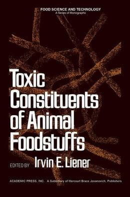 Book Toxic Constituents of Animal Foodstuffs by Liener, Irvin