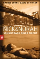 Nick & Norah - Soundtrack einer Nacht by Rachel Cohn