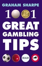 1001 Great Gambling Tips by Graham Sharpe