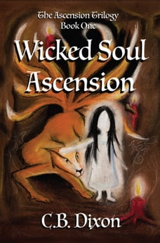 Wicked Soul Ascension: The Ascension Trilogy Book One