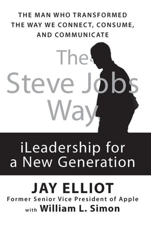 The Steve Jobs Way iLeadership for a New Generation