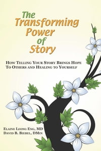 The Transforming Power of Story: How Telling Your Story Brings Hope to Others and Healing to…