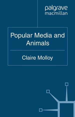 Popular Media and Animals by Claire Molloy
