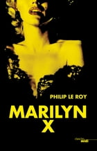 Marilyn X - extrait by Philip LE ROY
