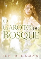 O Garoto do Bosque by Jen Minkman