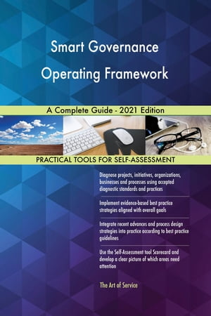 Smart Governance Operating Framework A Complete Guide - 2021 Edition by Gerardus Blokdyk