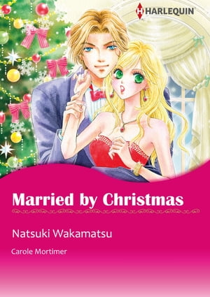 Married by Christmas (Harlequin Comics): Harlequin Comics by Carole Mortimer