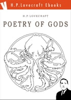 Poetry of Gods by H. Phillips Lovecraft