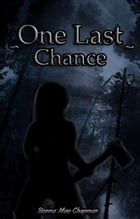 ONE LAST CHANCE by Bonna Mae Chapman