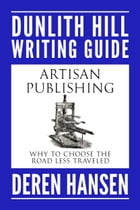 Artisan Publishing: Why to Choose the Road Less Traveled by Deren Hansen