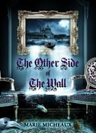 The Other Side of The Wall by Marie Micheaux