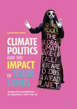 Climate Politics and the Impact of Think Tanks: Scientific Expertise in Germany and the US