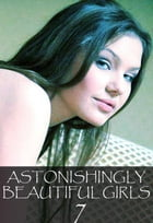 Astonishingly Beautiful Girls Volume 17- A sexy photo book by Mandy Tolstag