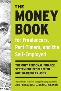 The Money Book for Freelancers, Part-Timers, and the Self-Employed: The Only Personal Finance…