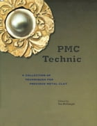 PMC Technic: A Collection of Techniques for Precious Metal Clay by Tim McCreight