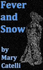 Fever and Snow by Mary Catelli