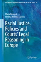 Racial Justice, Policies and Courts' Legal Reasoning in Europe by María Elósegui