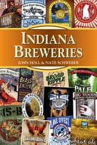 Indiana Breweries by John Holl