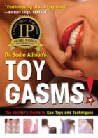 TOYGASMS!: The Insider's Guide to Sex Toys and Techniques by Dr. Sadie Allison