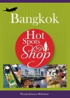 Hot Spots to Shop Bangkok by Wendy Johnson-McFarlane