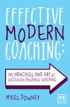 Effective Modern Coaching by Myles Downey