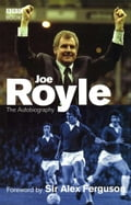 Joe Royle The Autobiography f6adf185-ee7a-4b0f-9d13-6182b39c685e
