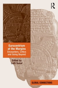 Eurocentrism at the Margins: Encounters, Critics and Going Beyond