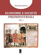 Economie e società preindustriali: (Vol. I) by Francesco Barra