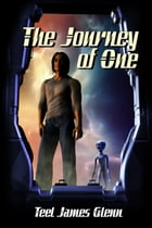 The Journey Of One by Teel James Glenn