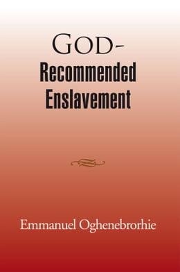 Book God-Recommended Enslavement by Emmanuel Oghene