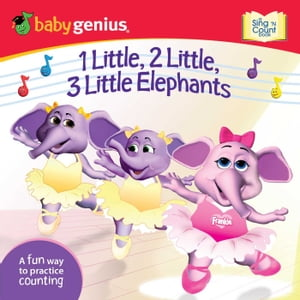 1 Little,  2 Little,  3 Little Elephants A Sing 'n Count Book