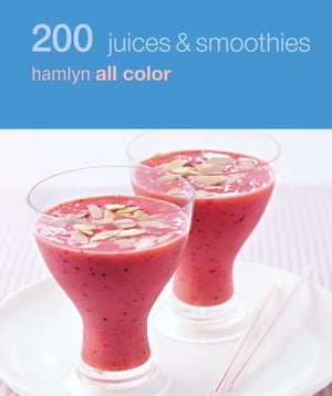 Hamlyn All Colour Cookery: 200 Juices & Smoothies: Hamlyn All Color Cookbook by Hamlyn