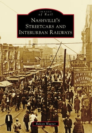Nashville's Streetcars and Interurban Railways