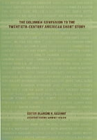 The Columbia Companion to the Twentieth-Century American Short Story by Blanche H. Gelfant