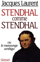 Stendhal comme Stendhal by Jacques Laurent