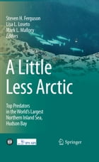 A Little Less Arctic: Top Predators in the World's Largest Northern Inland Sea, Hudson Bay