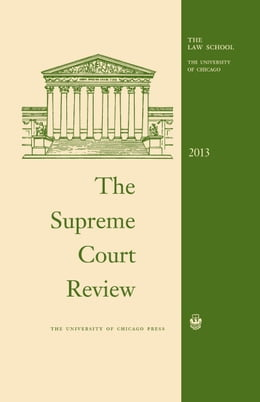 Book The Supreme Court Review, 2013 by Dennis J. Hutchinson