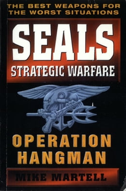 Book Seals Strategic Warfare: Operation Hangman by Mike Martell