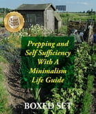 Prepping and Self Sufficiency With A Minimalism Life Guide: Prepping for Beginners and Survival Guides by Speedy Publishing