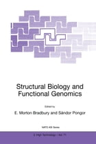 Structural Biology and Functional Genomics by E. Morton Bradbury