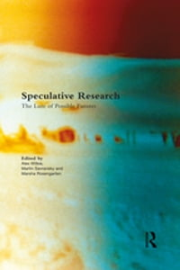 Speculative Research: The Lure of Possible Futures