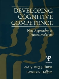 Developing Cognitive Competence: New Approaches To Process Modeling