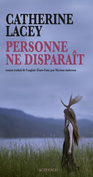Personne ne disparaît by Catherine Lacey