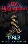 The Ultimation (LitRPG: Play to Live. Book #7) a294eb1c-7f96-46c8-b9f1-8f96315e589f
